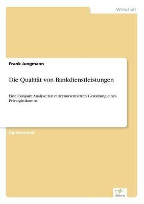 Die Qualitat Von Bankdienstleistungen (German, Paperback): Frank Jungmann