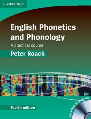 English Phonetics and Phonology Hardback with Audio CDs (2) - A Practical Course (Hardcover, 4th Revised edition): Peter J....