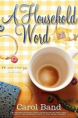 A Household Word (Paperback): Carol Band
