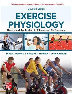 ISE Exercise Physiology: Theory and Application to Fitness and Performance (Paperback, 11th edition): Scott Powers, Edward...