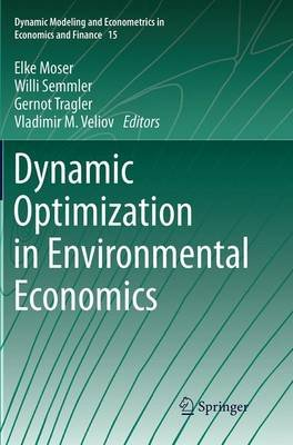 Dynamic Optimization in Environmental Economics (Paperback, Softcover reprint of the original 1st ed. 2014): Elke Moser, Willi...