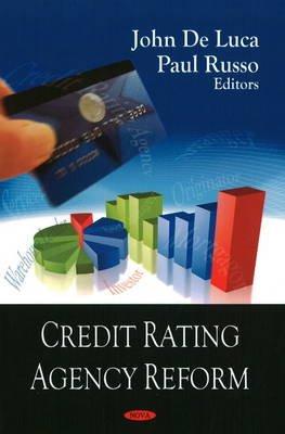 Credit Rating Agency Reform (Hardcover): John DeLuca, Paul Russo