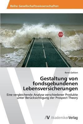 Gestaltung Von Fondsgebundenen Lebensversicherungen (German, Paperback): Oehlert Rene