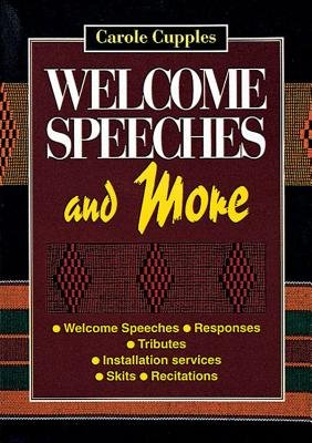 Welcome Speeches and More (Paperback): Carole Cupples