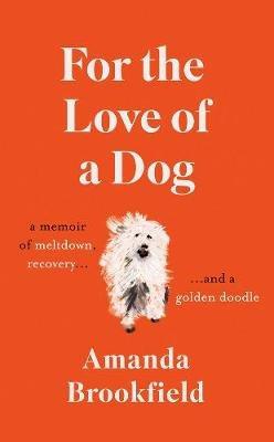 For the Love of a Dog (Hardcover): Amanda Brookfield