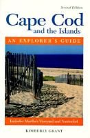Cape Cod and the Islands - An Explorer's Guide (Paperback, 2Rev ed): Kimberly Grant
