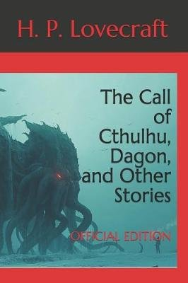 The Call of Cthulhu, Dagon, and Other Stories - Official Edition (Paperback): Harpsworth and Adamson