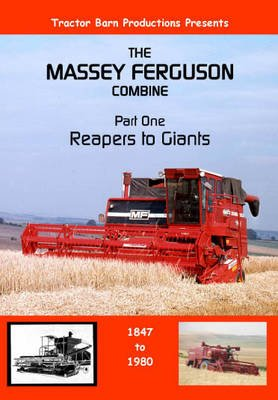 Massey Ferguson Combines, Pt. 1 - Reapers to Giants (DVD): Tractor Barn Productions