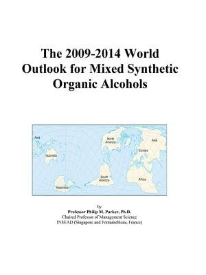 The 2009-2014 World Outlook for Mixed Synthetic Organic Alcohols (Electronic book text): Inc. Icon Group International