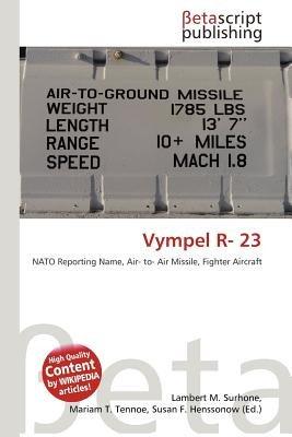 Vympel R- 23 (Paperback): Lambert M. Surhone, Mariam T. Tennoe, Susan F. Henssonow