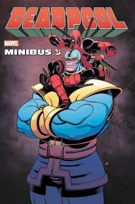 Deadpool Minibus 3 (Hardcover): Gerry Duggan, Tim Seeley, Fabian Nicieza