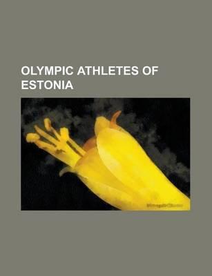 Olympic Athletes of Estonia - Erki Nool, Gerd Kanter, Aleksander Tammert, Harald Tammer, Ksenija Balta, Indrek Kaseorg, Jri...