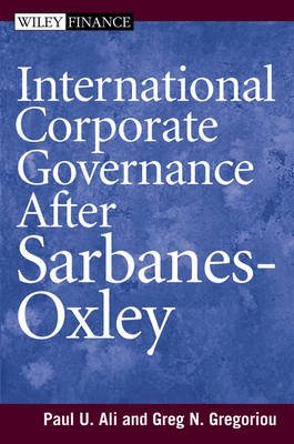 International Corporate Governance After Sarbanes-Oxley (Hardcover): Ali