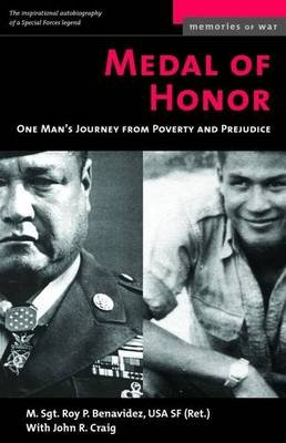 Medal of Honor - One Man's Journey from Poverty and Prejudice (Paperback, 1st Memories of war ed): Roy P. Benavidez, John...