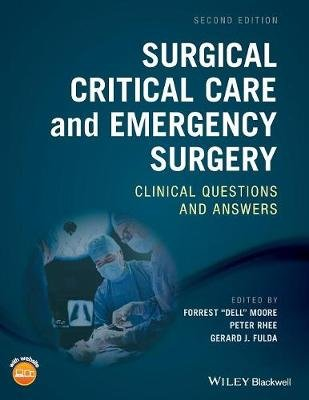 "Surgical Critical Care and Emergency Surgery - Clinical Questions and Answers (Paperback, 2nd Edition): Forrest ""Dell"" Moore,..."