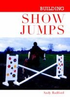 Building Show Jumps (Hardcover, Illustrated Ed): Andy Radford