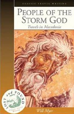People of the Storm God - Travels in Macedonia (Paperback): Will Myer