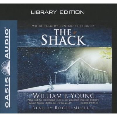 The Shack (Library Edition) - Where Tragedy Confronts Eternity (Standard format, CD, Library, Librar): William Paul Young