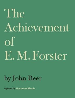 The Achievement of E M Forster (Electronic book text): John Beer