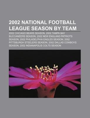 2002 National Football League Season by Team - 2002 Chicago Bears Season, 2002 Tampa Bay Buccaneers Season, 2002 New England...