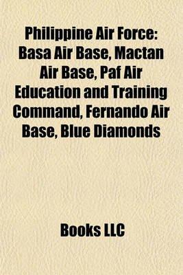 Philippine Air Force - Basa Air Base, Mactan Air Base, Paf Air Education and Training Command, Fernando Air Base, Blue...