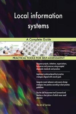 Local Information Systems - A Complete Guide (Paperback): Gerard Blokdyk