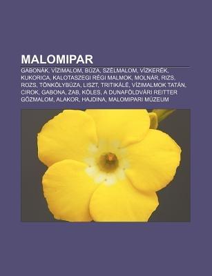 Malomipar - Gabonak, Vizimalom, Buza, Szelmalom, Vizkerek, Kukorica, Kalotaszegi Regi Malmok, Molnar, Rizs, Rozs, Tonkolybuza,...