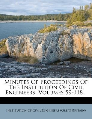 Minutes of Proceedings of the Institution of Civil Engineers, Volumes 59-118... (Paperback): Institution of Civil Engineers...