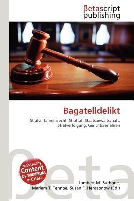 Bagatelldelikt (English, German, Paperback): Lambert M. Surhone, Mariam T. Tennoe, Susan F. Henssonow