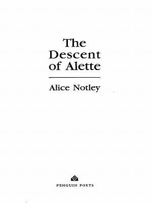 The Descent of Alette (Electronic book text): Alice Notley