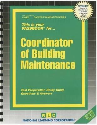 Coordinator of Building Maintenance (Spiral bound): Jack Rudman