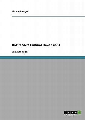 Hofsteede's Cultural Dimensions (Paperback): Elisabeth Luger