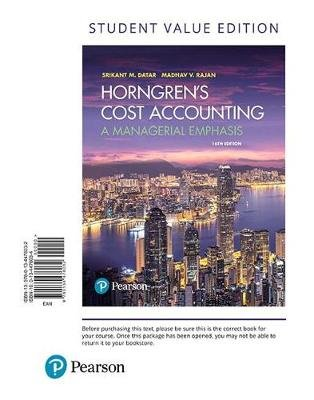 Horngren's Cost Accounting, Student Value Edition (Loose-leaf, 16th ed.): Srikant M. Datar, Madhav V Rajan