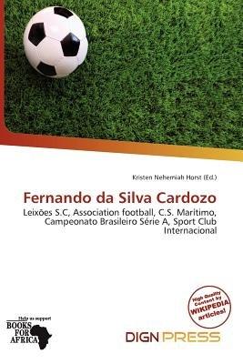 Fernando Da Silva Cardozo (Paperback): Kristen Nehemiah Horst
