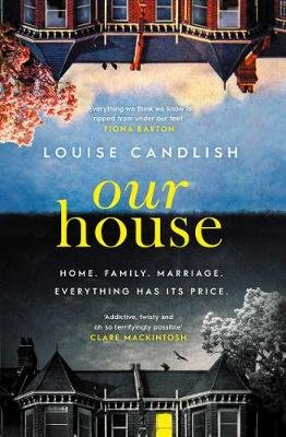 Our House - a Waterstones Thriller of the Month pick (Hardcover): Louise Candlish