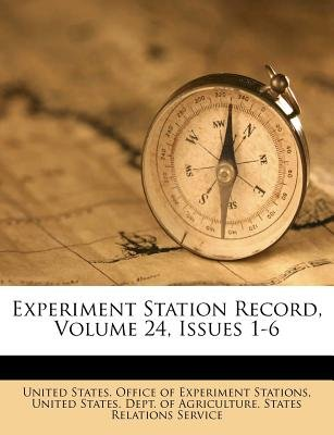 Experiment Station Record, Volume 24, Issues 1-6 (Paperback): United States Office of Experiment Stat, United States. - Dept....