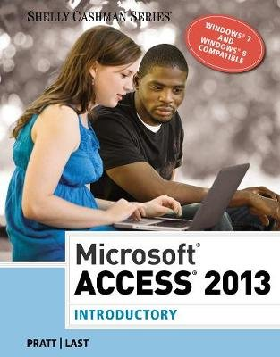Microsoft Access 2013 - Introductory (Paperback, New): Philip J. Pratt, Mary Z Last