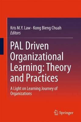 PAL Driven Organizational Learning: Theory and Practices - A Light on Learning Journey of Organizations (Hardcover, Softcover...