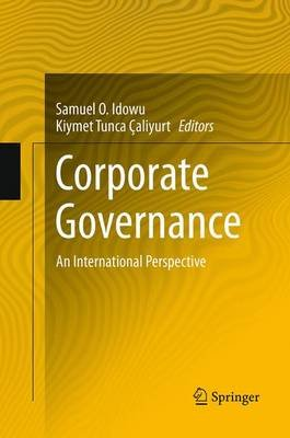 Corporate Governance - An International Perspective (Paperback, Softcover reprint of the original 1st ed. 2014): Samuel O....