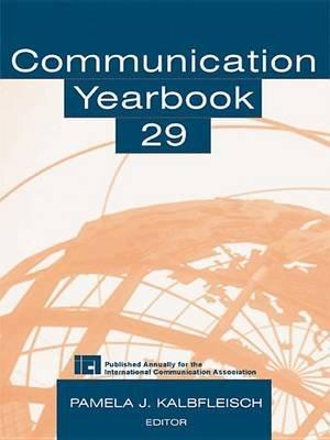 Communication Yearbook 29 (Electronic book text): Pamela J. Kalbfleisch