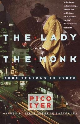 The Lady and the Monk - Four Seasons in Kyoto (Electronic book text): Pico Iyer
