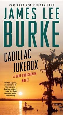 Cadillac Jukebox (Dave Robicheaux Book 9) (Electronic book text): James Lee Burke