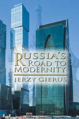Russia's Road to Modernity (Paperback): Jerzy Gierus