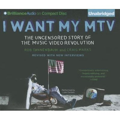 I Want My MTV - The Uncensored Story of the Music Video Revolution (Standard format, CD, Revised ed.): Rob Tannenbaum, Craig...