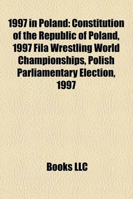 1997 in Poland - Constitution of the Republic of Poland, 1997 Fila Wrestling World Championships, Polish Parliamentary...