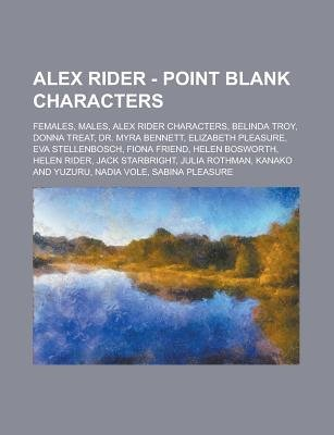 Alex Rider - Point Blank Characters - Females, Males, Alex Rider Characters, Belinda Troy, Donna Treat, Dr. Myra Bennett,...