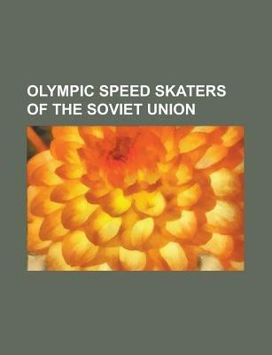 Olympic Speed Skaters of the Soviet Union - Ants Antson, Berta Kolokoltseva, Boris Shilkov, Boris Stenin, Dmitry Sakunenko,...