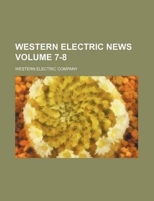 Western Electric News Volume 7-8 (Paperback): Western Electric Company