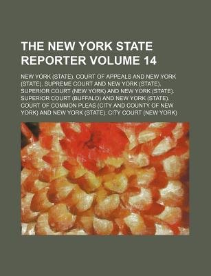 The New York State Reporter Volume 14 (Paperback): New York Court of Appeals