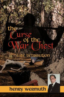 The Curse of the War Chest - Late Retribution (Paperback): Henry Wermuth